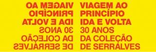 Viagem ao princípio: Ida e volta - 30 anos da Coleção de Serralves