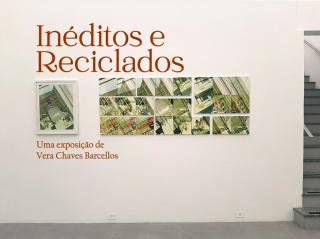 Inéditos e Reciclados - Uma exposição de Vera Chaves Barcellos