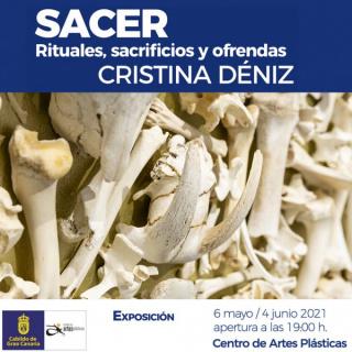 Cristina Déniz. Sacer. Rituales, sacrificios y ofrendas
