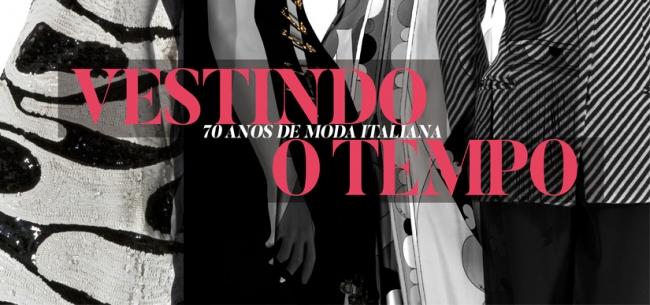 Vestindo o Tempo - 70 Anos de Moda Italiana