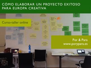 Cómo elaborar proyecto cultural para Europa Creativa - www.porypara.es