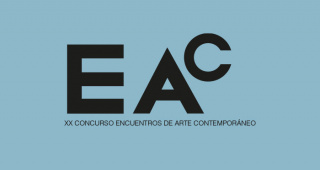 EAC 2020. XX Concurso Encuentros de Arte Contemporáneo