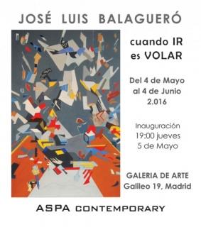 Jose Luís Balagueró. Cuando ir es Volar. ASPA COntemporary