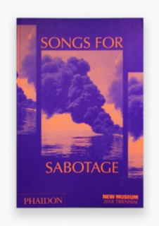 2018 TRIENNIAL:  Songs for Sabotage
