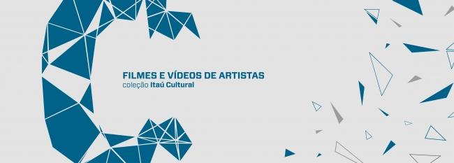 Filmes e Vídeos de Artistas na Coleção Itaú Cultural