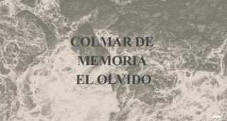 """Convocatoria """"Colmar de memoria el olvido"""""""