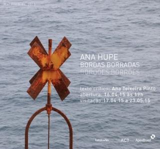 Ana Hupe, Bordas Borradas Bordões Borrões