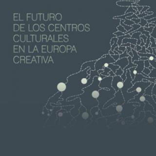 El futuro de los centros culturales en la Europa creativa