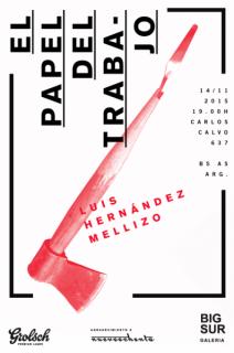 Luis Hernández Mellizo, El papel del trabajo