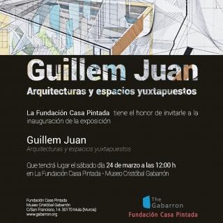 Guillem Juan. Arquitecturas y espacios yuxtapuestos