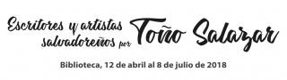 Escritores y artistas salvadoreños por Toño Salazar