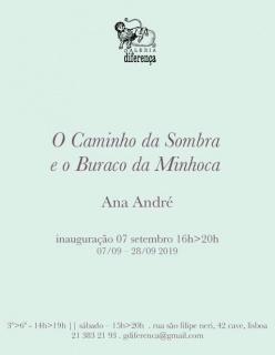 Ana André. O Caminho da Sombra e o Buraco da Minhoca