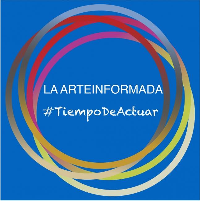 LA ARTEINFORMADA - #TiempoDeActuar