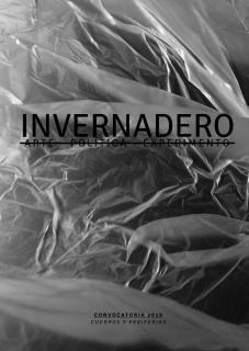 Invernadero. Arte_política_experimento. Tercera Edición 2019
