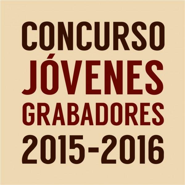 Concurso Jóvenes Grabadores 2015-2016