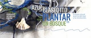 Azul Blaseotto. Plantar un bosque