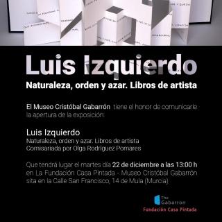 Luis Izquierdo García. Naturaleza, orden y azar. Libros de artista