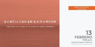 Materiales en expansión. Expresiones en el campo de la creación de artistas Uniandinos