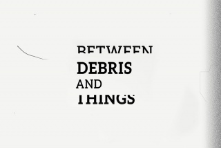 Between debris and things