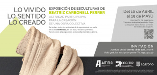 Exposición de esculturas de Beatriz Carbonell Ferrer. Lo vivido, lo sentido, lo creado