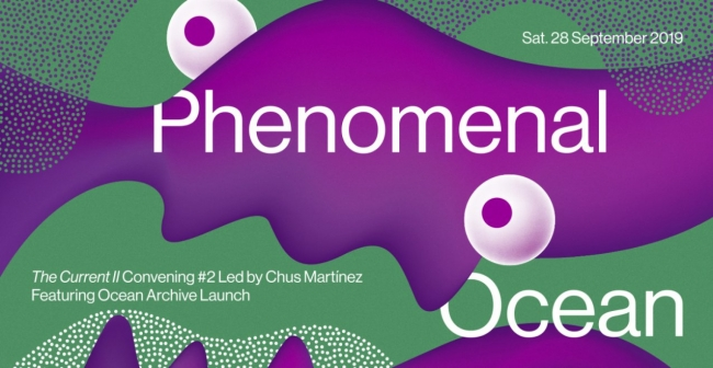 Phenomenal Ocean.TBA21-Academy, The Current II Convening #2 led by Chus Martínez. Con la presentazione di… _ Ocean Space
