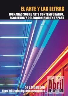El arte y las letras. Jornadas sobre arte contemporáneo, escritura y coleccionismo en España