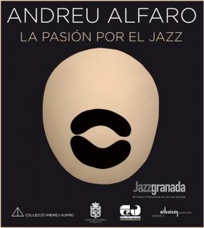 Andreu Alfaro. La pasión por el Jazz