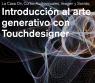 ntroducción al arte generativo con Touchdesigner