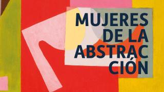 """Cartel de """"Mujeres de la abstracción"""""""