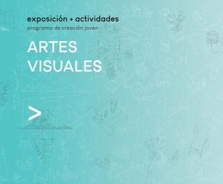 Artes Visuales. Programa Creación Joven 2017
