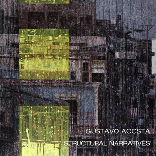 Gustavo Acosta: Structural Narratives