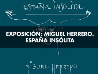 Miguel Herrero. España Insólita