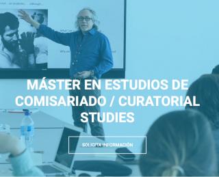 Master in Curatorial Studies / Máster en Estudios de Comisariado 2020/2021