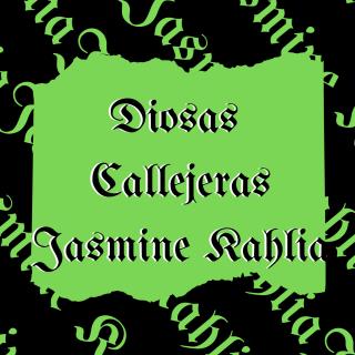 Diosas Callejeras - Jasmine Kahlia