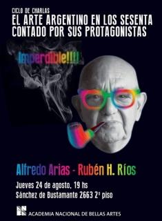 El arte argentino en los sesenta contado por sus protagonistas: Alfredo Arias - Ruben H. Ríos