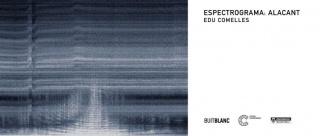 Edu Comelles. Espectrograma: Alacant — Cortesía de Las Cigarreras Centro Cultural