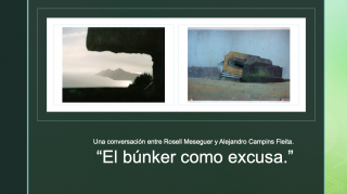 """""""El búnker como excusa."""" Una conversación entre Alejandro Campins y Rosell Meseguer."""