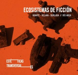 Estéticas transversales. Ecosistemas de ficción