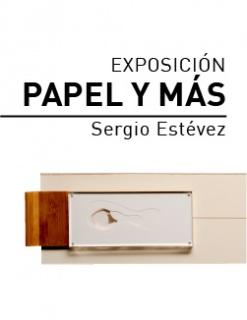 Sergio Estévez. Papel y más