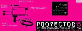 Proyector 2015 - 8º Festival Internacional de Videoarte