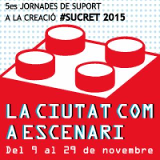 V Jornades de Suport a la Creació (#SuCret15). La ciutat com a escenari