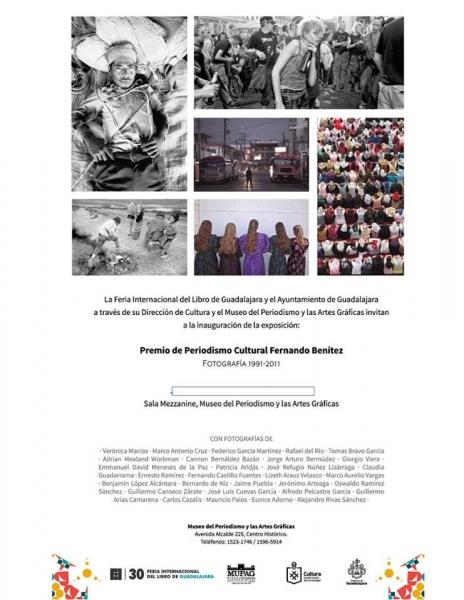 Esta exposición reúne a los fotoperiodistas ganadores y con mención honorífica del Premio de Periodismo Cultural Fernando Benítez, que otorga la Feria Internacional del Libro de Guadalajara,  Se retira 28 de febrero 2017