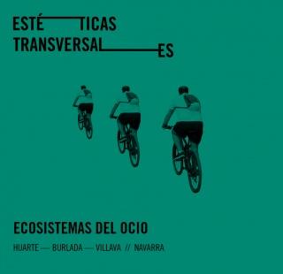 ESTÉTICAS TRANSVERSALES - ECOSISTEMAS DEL OCIO