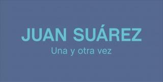 Juan Suárez. Una y otra vez