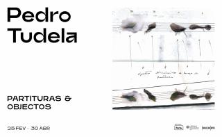 Pedro Tudela. Partituras & Objectos