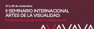 I Seminario Internacional de Artes de la Visualidad: Crecación, gestión y puesta en valor de archivos del arte