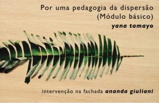 Yana Tamayo, Por uma pedagogia da dispersão (Módulo básico)