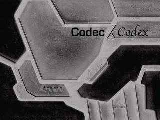 Codec / Codex