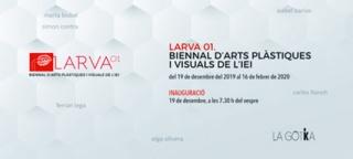 Larva 01 Biennal d'Arts plàstiques i visuals de l'IEI