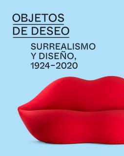 Objetos de deseo. Surrealismo y diseño. 1924-2020